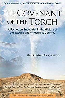 The Covenant of the Torch: A Forgotten Encounter in the History of the Exodus and Wilderness Journey 9780794606312