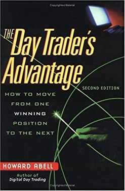 The Day Trader's Advantage: How to Move from One Winning Position to the Next 9780793136865