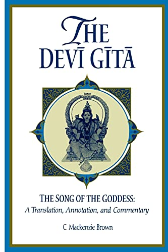 The Devi Gita: The Song of the Goddess: A Translation, Annotation, and Commentary