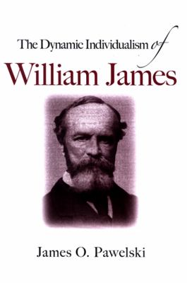 The Dynamic Individualism of William James 9780791472392