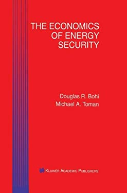 The Economics of Energy Security 9780792396857
