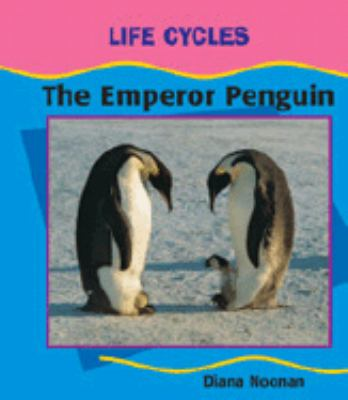 The Emperor Penguin (Cycle) 9780791069653