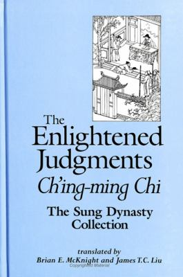 The Enlightened Judgments: Ch'ing-Ming Chi, the Sung Dynasty Collection 9780791442449