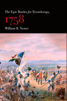 The Epic Battles for Ticonderoga, 1758 9780791473221