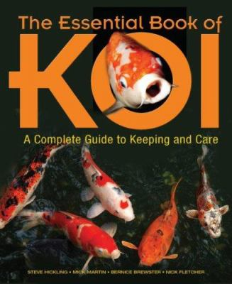 The Essential Book of Koi: A Complete Guide to Keeping and Care 9780793806232