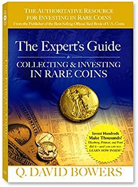 The Expert's Guide to Collecting & Investing in Rare Coins: Secrets of Success: Coins, Tokens, Medals, Paper Money 9780794819200
