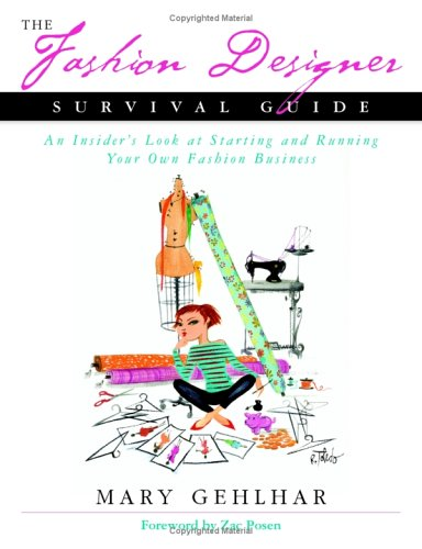 The Fashion Designer Survival Guide: An Insider's Look at Starting and Running Your Own Fashion Business 9780793198993