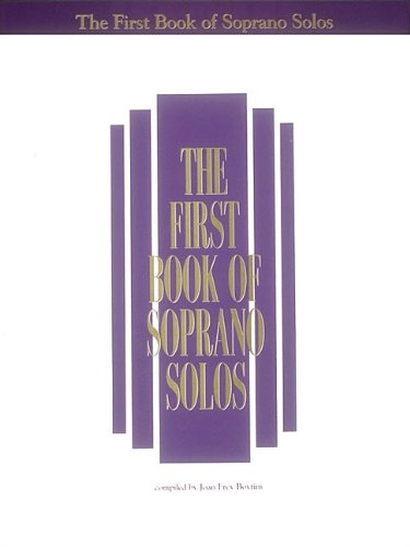 The First Book of Soprano Solos: Now with Book/CD Packages Available for All Volumes!