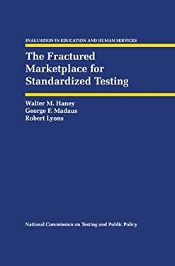 The Fractured Marketplace for Standardized Testing 9780792393382