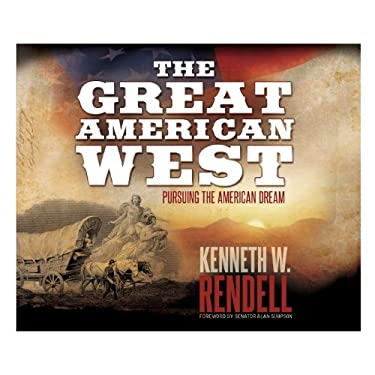 The Great American West: Pursuing the American Dream 9780794833596