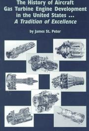 The History of Aircraft Gas Turbine Engine Development in the United States: A Tradition of Excellence