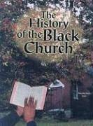 The History of the Black Church 9780791058237
