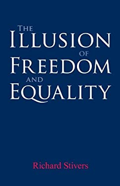 The Illusion of Freedom and Equality 9780791475126