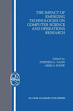 The Impact of Emerging Technologies on Computer Science and Operations Research 9780792395423
