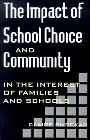 The Impact of School Choice and Community: In the Interest of Families and Schools 9780791426142