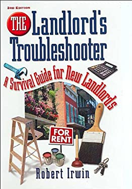 The Landlord's Troubleshooter: A Survival Guide for New Landlords 9780793186013