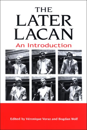 The Later Lacan: An Introduction 9780791469989