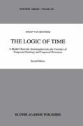 The Logic of Time: A Model-Theoretic Investigation Into the Varieties of Temporal Ontology and Temporal Discourse 9780792310815