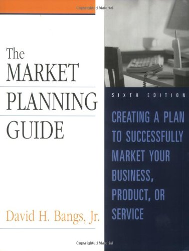 The Market Planning Guide: Creating a Plan to Successfully Market Your Business, Product, or Service 9780793159710