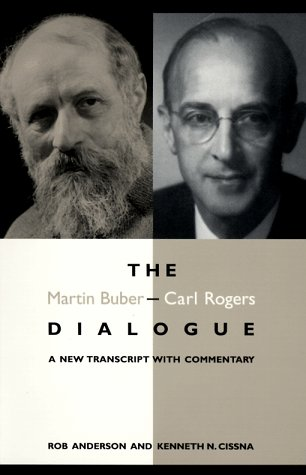 The Martin Buber-Carl Rogers Dialogue: A New Transcript with Commentary 9780791434383