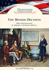 The Monroe Doctrine: The Cornerstone of American Foreign Policy / 3151211