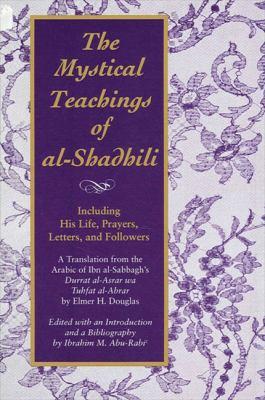 The Mystical Teachings of Al-Shadhili 9780791416143