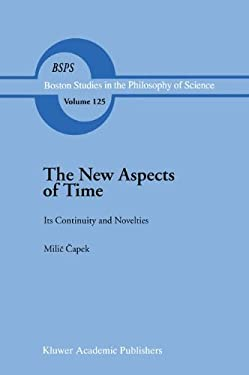 The New Aspects of Time: Its Continuity and Novelties 9780792309116