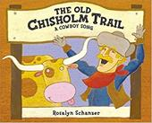 The Old Chisholm Trail: A Cowboy Song 3164639