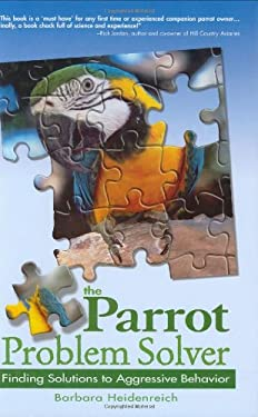 The Parrot Problem Solver: Finding Solutions to Aggressive Behavior 9780793805624