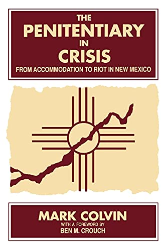 The Penitentiary in Crisis: From Accommodation to Riot in New Mexico 9780791409305