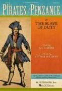 The Pirates of Penzance: Or the Slave of Duty Vocal Score 9780793525867