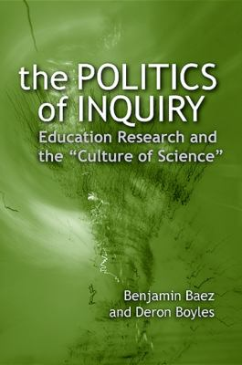 The Politics of Inquiry: Education Research and the