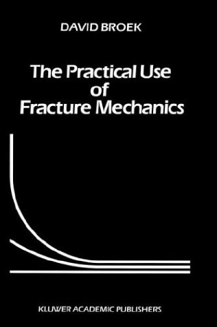 The Practical Use of Fracture Mechanics 9780792302230