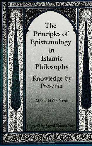 The Principles of Epistemology in Islamic Philosophy 9780791409480