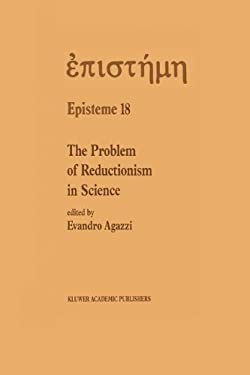 The Problem of Reductionism in Science 9780792314066