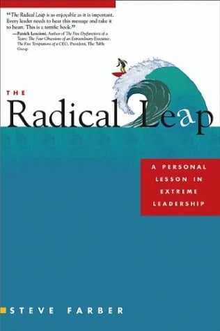 The Radical Leap: A Personal Lesson in Extreme Leadership 9780793185689