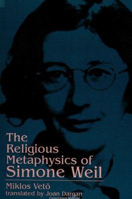 The Religious Metaphysics of Simone Weil 9780791420775