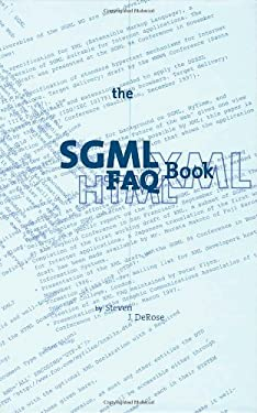 The SGML FAQ Book: Understanding the Foundation of HTML and XML 9780792399438