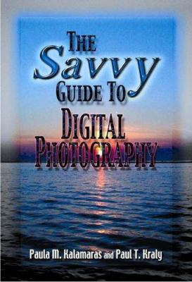 The Savvy Guide to Digital Photography 9780790613093