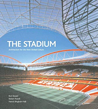 The Stadium: Architecture for the New Global Culture 9780794603359