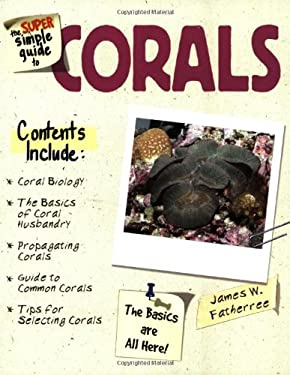 The Super Simple Guide to Corals 9780793834563