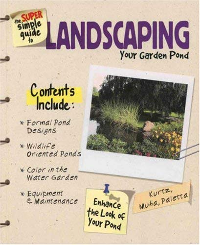 The Super Simple Guide to Landscaping Your Garden Pond 9780793834525
