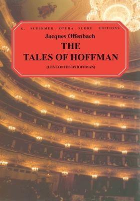The Tales of Hoffman (Les Contes D'Hoffmann): Vocal Score 9780793506934