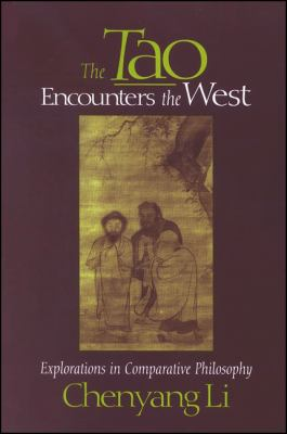 The Tao Encounters the West: Explorations in Comparative Philosophy 9780791441367