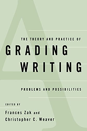 The Theory and Practice of Grading Writing: Problems and Possibilities 9780791436707