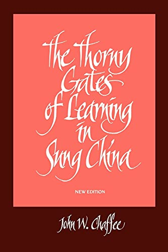 The Thorny Gates of Learning in Sung China: A Social History of Examinations 9780791424247