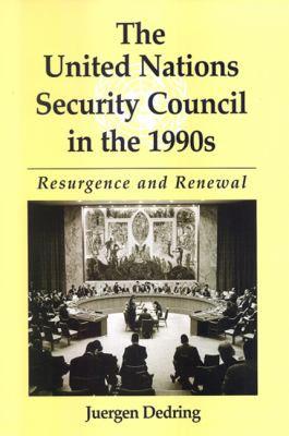 The United Nations Security Council in the 1990s: Resurgence and Renewal 9780791475430