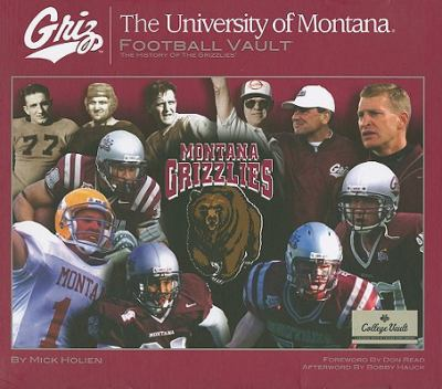 The University of Montana Football Vault: The History of the Grizzlies 9780794828080