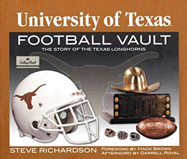 The University of Texas Football Vault: The Story of the Texas Longhorns 9780794822972