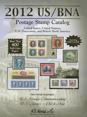US/BNA Postage Stamp Catalog: United States, United Nations, U.S. Possessions, and British North America 9780794836184